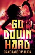 Go Down Hard