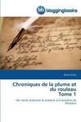 Chroniques de La Plume Et Du Rouleau Tome 1  [FRE]