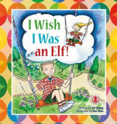 I Wish I Was an Elf