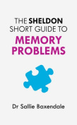 The Sheldon Short Guide to Memory Problems