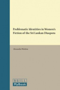Problematic Identities in Women's Fiction of the Sri Lankan Diaspora
