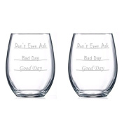 Good Day - Bad Day - Don't Even Ask Stemless Wine Glass