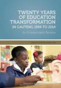 Twenty Years of Education Transformation in Gauteng 1994 to 2014