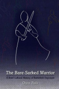 The Bare-Sarked Warrior