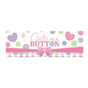 """Pack of 6 Luscious Lavender and Pink """"Cute as a Button"""" Giant Plastic Party Banner 150cm"""