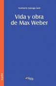 Vida y Obra de Max Weber [Spanish]