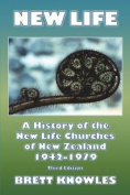 New Life, a History of the New Life Churches of New Zealand 1942-1979