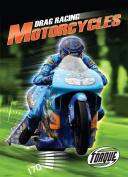 Drag Racing Motorcycles (Torque Books