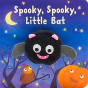 Spooky, Spooky, Little Bat [Board book]