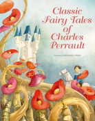 Classic Fairy Tales by Charles Perrault