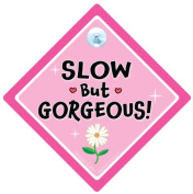 Slow But Gorgeous, Car Sign, Pink, Lady Driver Sign, Female Driver Sign, Baby On Board Style, Bumper Sticker Style, Baby on board