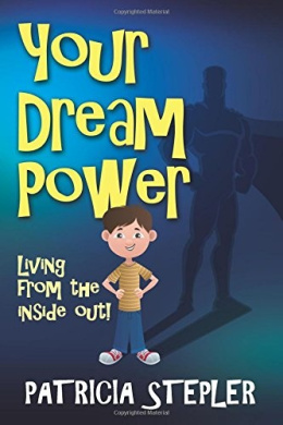 Your Dream Power: Living From the Inside Out!