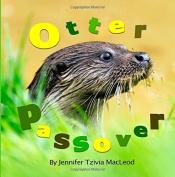 Otter Passover