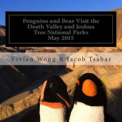 Penguins and Bear Visit the Death Valley and Joshua Tree National Parks
