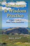 Kindness & Wisdom Practice  : A Quick Guide to Metta-Panna Meditation
