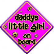 """FLORAL * daddys little girl on board """" novelty baby on board car window sign"""