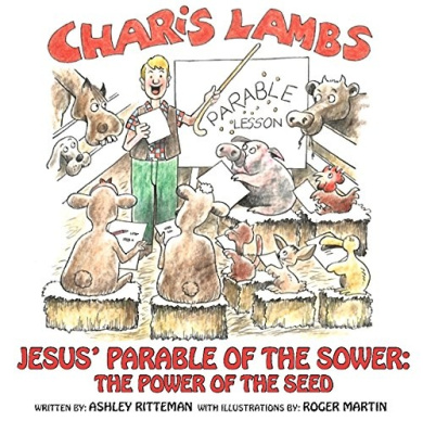 Charis Lambs, Jesus' Parable of the Sower: The Power of the Seed