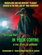 The Final Nail in Your Coffin! - A Pox to All of Mankind