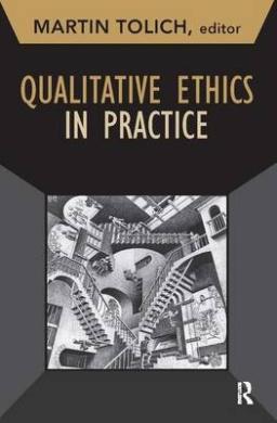 Qualitative Ethics in Practice (Developing Qualitative Inquiry)
