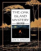 The Oak Island Mystery, Solved