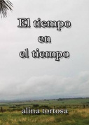 El Tiempo En El Tiempo [Spanish]