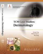 TCM Case Studies: Dermatology