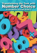 Transforming the Task with Number Choice Grades K-3