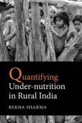 Quantifying Under-Nutrition in Rural India