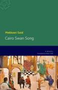 Cairo Swan Song: A Novel