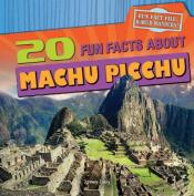 20 Fun Facts about Machu Picchu (Fun Fact File