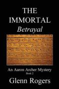 The Immortal Betrayal