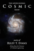 The Never Ending Cosmic Show