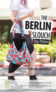"""The Berlin Slouch Bag Pattern: Finished Bag: 16 1/2"""" X 14"""" X 7 1/2"""" -Play Up Your Cool-Girl Style with This Edgy Bag"""