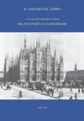 Il Viaggio Nel Tempo - Le Foto Piu Belle Dalla Pagina Facebook. Milano Sparita E Da Ricordare [ITA]