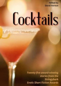 Cocktails - twenty-five award-winning stories from the Stringybark Erotic Short Fiction Awards