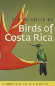 Photo Guide to Birds of Costa Rica