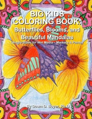Big Kids Coloring Book: Butterflies, Blooms, and Beautiful Mandalas: Single-Sided for Wet Media - Markers & Paints