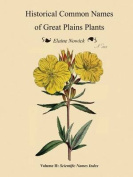 Historical Common Names of Great Plains Plants, with Scientific Names Index