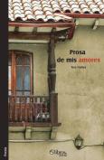 Prosa de MIS Amores [Spanish]