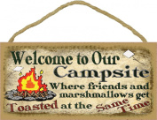 Welcome to Our Campsite Where Friends & Marshmallows Get Toasted At The Same Time Camping Sign Plaque 13cm x 25cm
