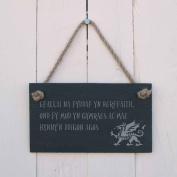 Efallai na fyddaf yn berffaith, one fy mod yn Gymraes ac mae hynny'n ddigon agos - I may not be perfect but I'm Welsh and that's close enough Slate Hanging Sign