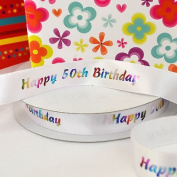 Always Knitting And Sewing Per 3 Metres Happy Birthday Ribbon Happy 50th