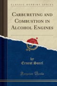 Carbureting and Combustion in Alcohol Engines