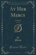 At Her Mercy, Vol. 1 of 3