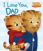 I Love You, Dad (Daniel Tiger's Neighborhood) [Board book]