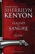 Lealtad de Sangre [Spanish]