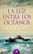 Luz Entre Los Oceanos, La [Spanish]