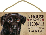 1 X A house is not a home without Black Labrador Retriever - 13cm x 25cm Door Sign