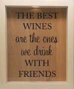 Wooden Shadow Box Wine Cork/Bottle Cap Holder 23cm x 28cm - The Best Wines Are The Ones We Drink With Friends