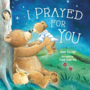 I Prayed for You [Board Book]